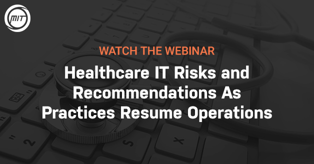 Healthcare IT Risks and Recommendations As Practices Resume Operations