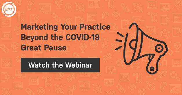 Marketing Your Practice Beyond the COVID-19 Great Pause